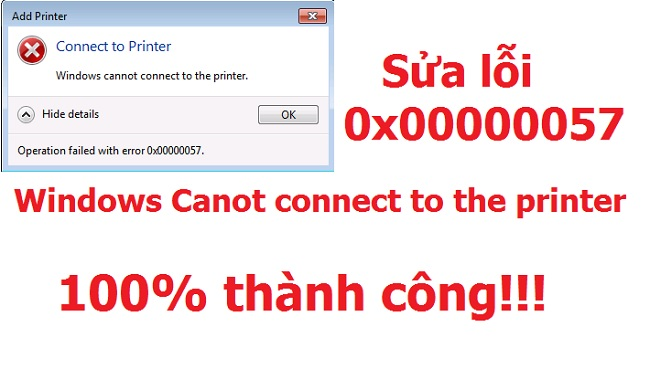 Sửa lỗi máy in 0x00000057 100% thành công | Windows can not connect to the printer -