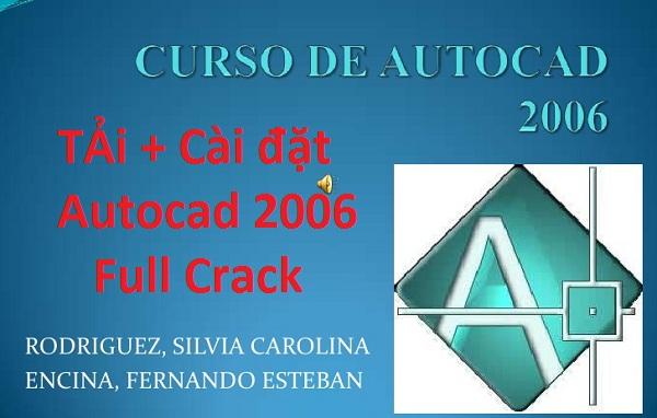 Download (Tải) Autocad 2006 Full Crack 32/64 Bit - Link Google Drive -