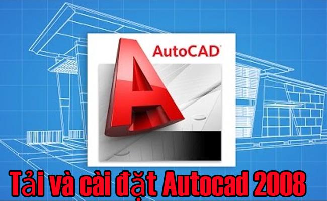 Tải Autocad 2008 32/64 Bit Full Crack - Link Google Drive -