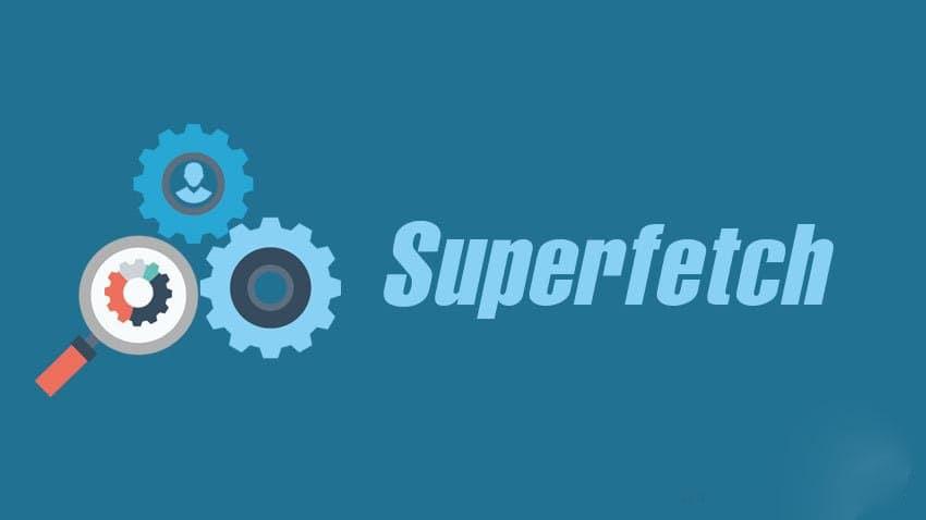 Superfetch là gì? Cách hô hiệu hóa kích hoạt superfetch trên win 10