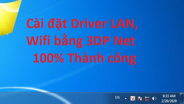 Cách cài đặt Driver Card LAN, Wifi 100% thành công bằng 3DP Net -