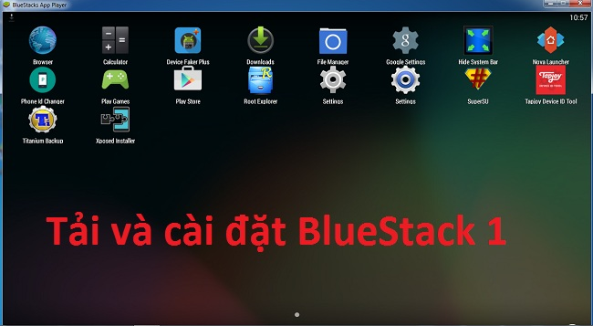 Download (tải) Bluestacks 1 cho Win Xp/7/8/10 - Link Google Drive -