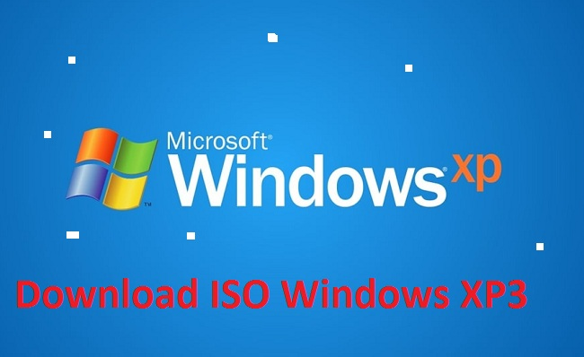 Download (tải) Windows XP3 file ISO 32/64 Bit - Link Google Drive -