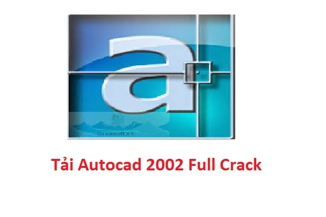 Download (tải) Autocad 2002 Full Crack - Link Google Drive -