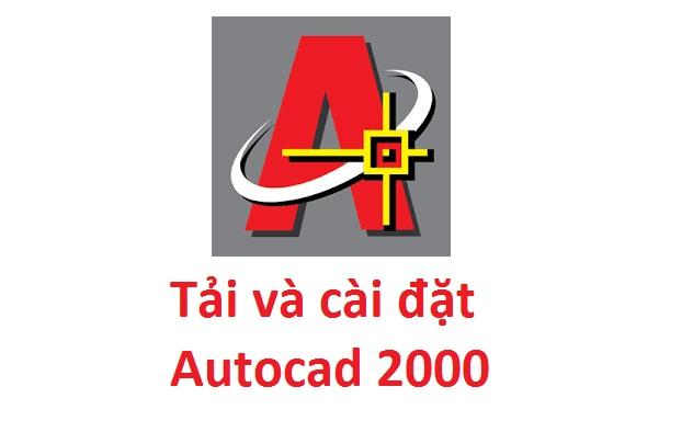 Download (tải) Autocad 2000 Full Crack - Link Google Drive -