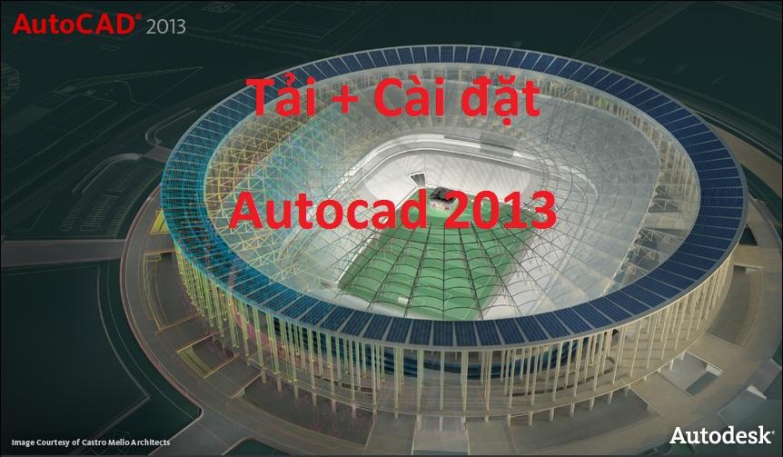 Tải Autocad 2013 Full Crack 32/64 Bit - Link Google Drive -