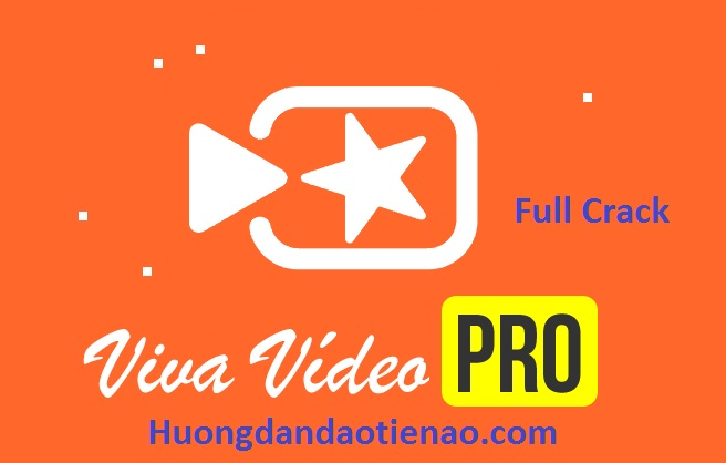 Download (tải) VivaVideo Pro Full Crack mới nhất 2020 - Link Google Drive -