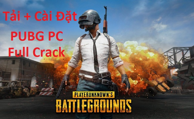 Download (tải) PUBG PC Full Crack - Link Google Drive -