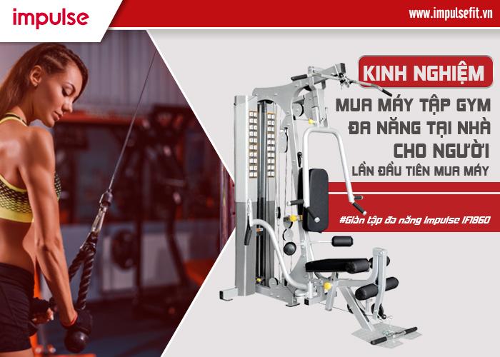 Kinh nghiệm mua máy tập gym đa năng tại nhà giá rẻ - Impulsefit