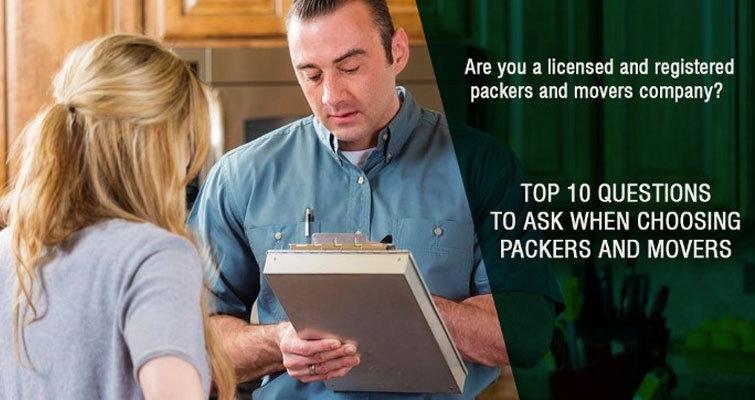 Top 10 Questions to Ask When Choosing Packers and Movers