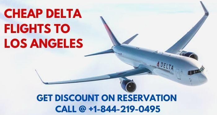 Get Cheap Delta Flights to Los Angeles | Call +1-844-219-0495