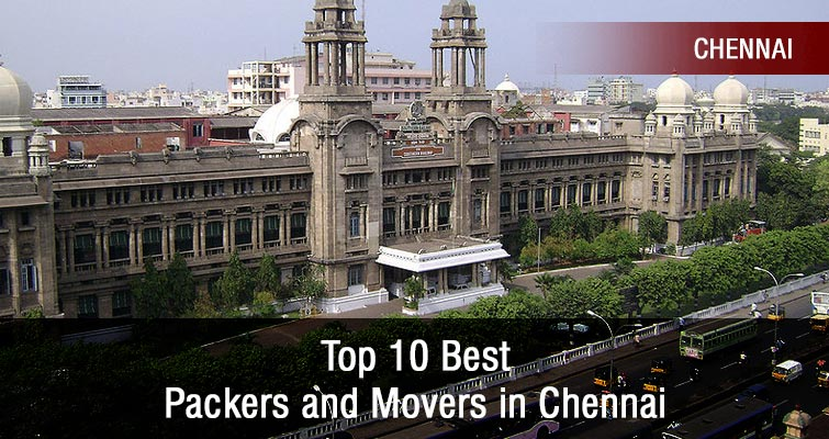 Top 10 Best Packers and Movers in Chennai List for Relocation on Budget