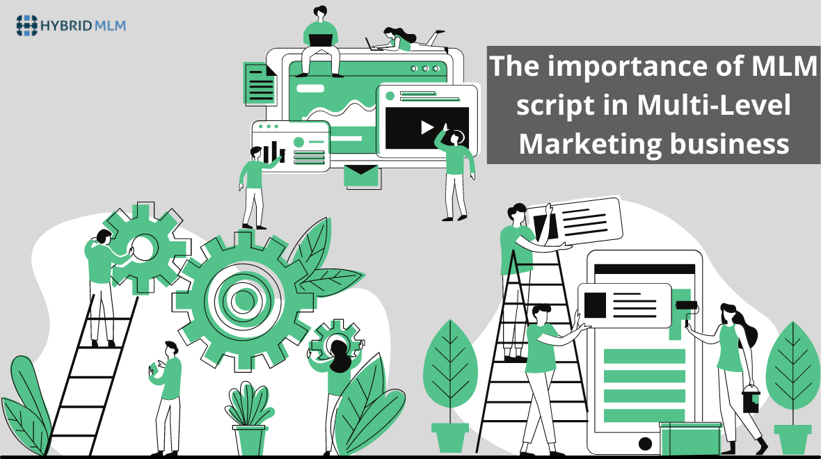 The importance of MLM script in Multi-Level Marketing business | by Hybrid MLM Software | Feb, 2021 | Medium