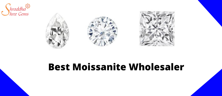Buy Moissanite From Best Moissanite Wholesaler With 100% Guaranteed
