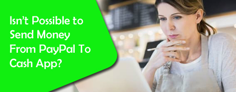 Get To Know The Way To Transfer Money From Cash App To PayPal