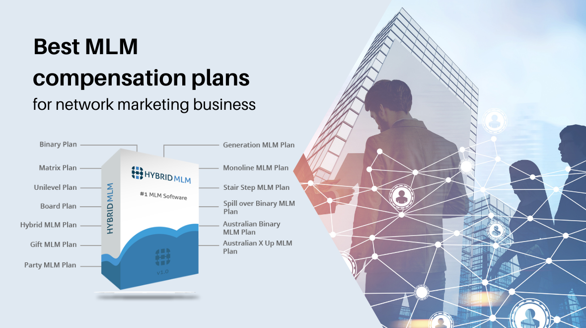 Best MLM compensation plans for Network Marketing business | by Hybrid MLM Software | Feb, 2021 | Medium