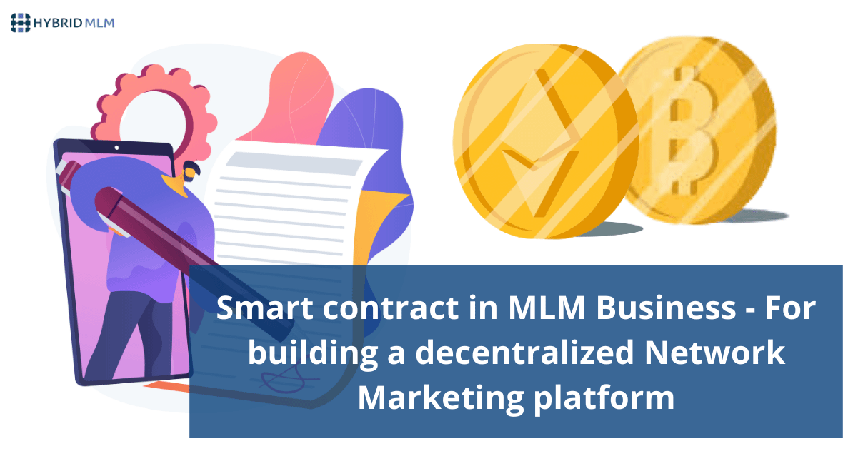 Smart contract in MLM Business - For building a decentralized Network Marketing platform