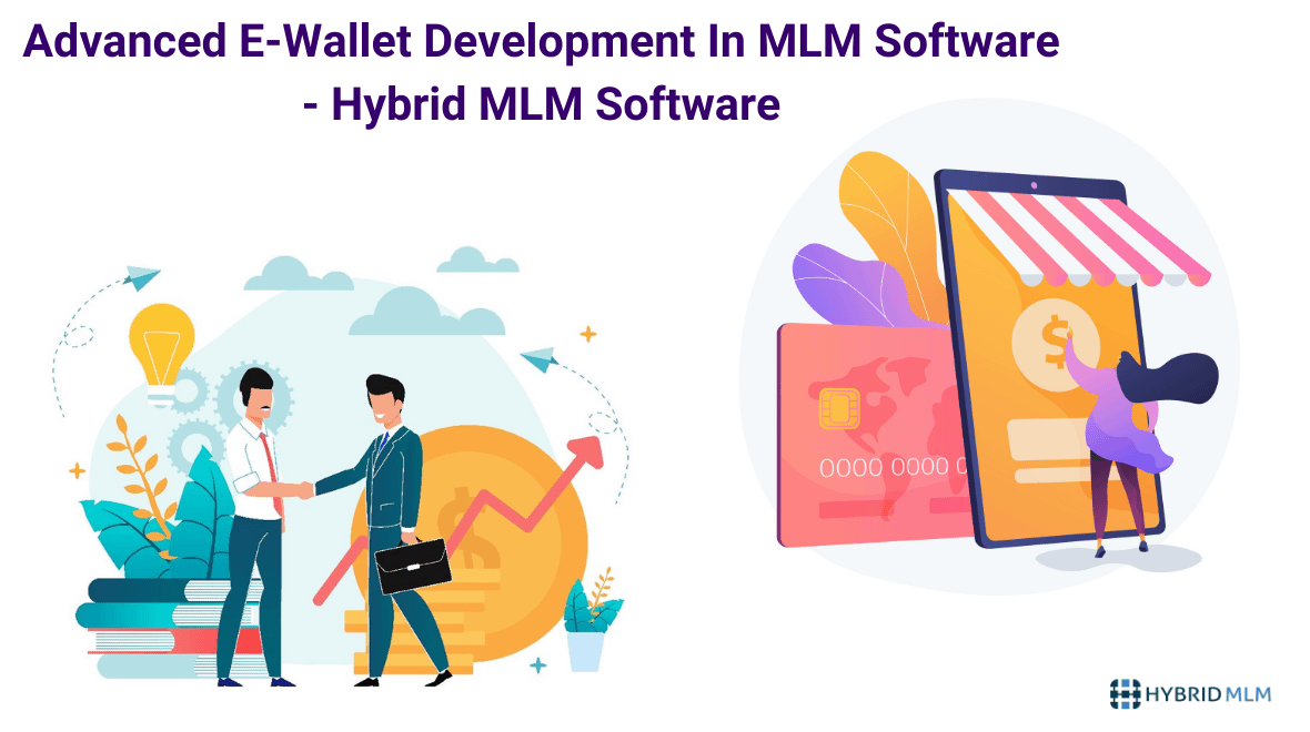 Advanced E-Wallet Development In MLM Software - Hybrid MLM Software