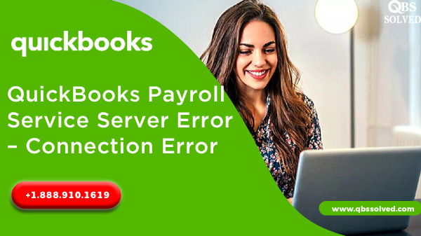 QuickBooks Payroll Service Server Error - Connection Error - QBS Solved