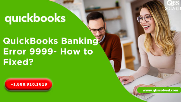 QuickBooks Banking Error 9999- How to Fixed? - QBS Solved