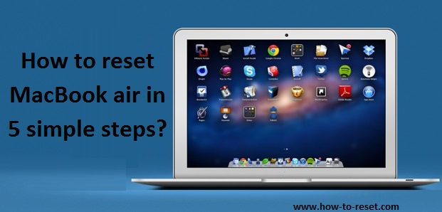 How to reset MacBook air in 5 simple steps?   How-to-reset.com