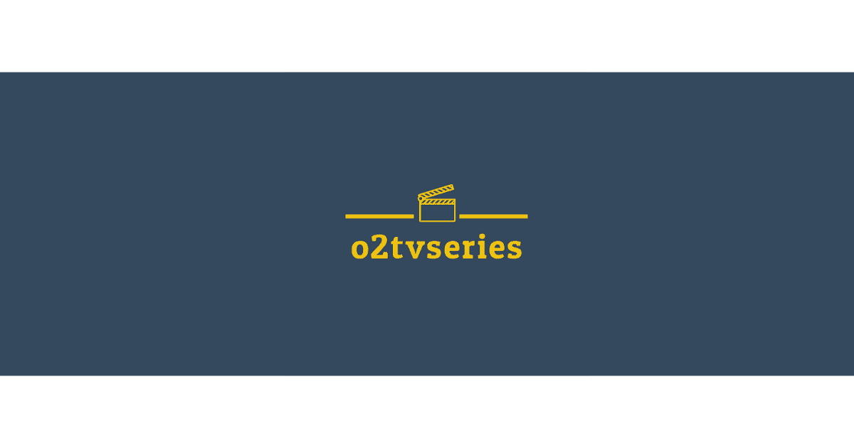 Free Online Streaming   Movies and TV Shows - O2TvSeries