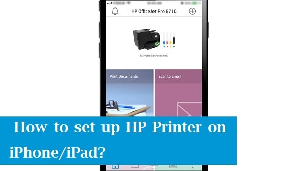 How to set up HP Printer on iPhone/iPad?   HP Number