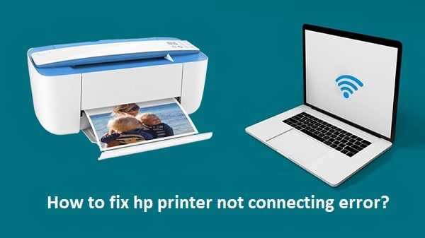 How to fix hp printer not connecting error? | HP Printer Assistant
