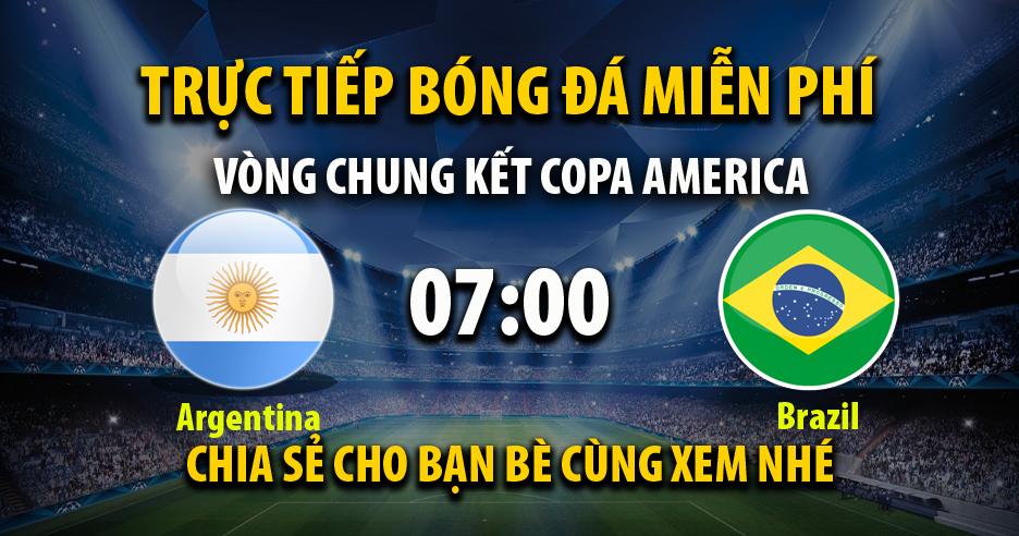 Trực tiếp Brazil vs Argentina lúc 07:00 ngày 11/07/2021 - Xoilac TV