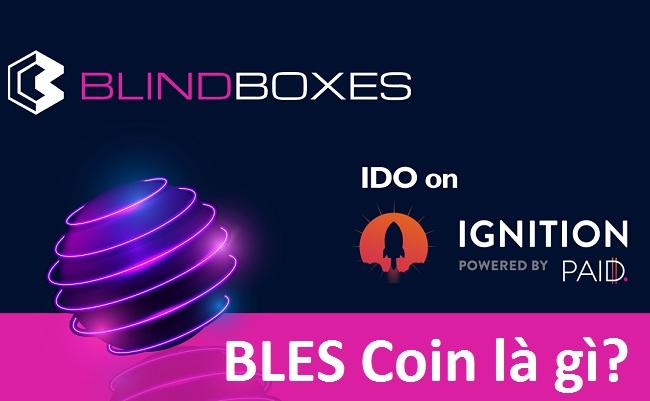 Blind Boxes là gì? BLES Coin là gì? Mua bán & tạo ví BLES ở đâu? -