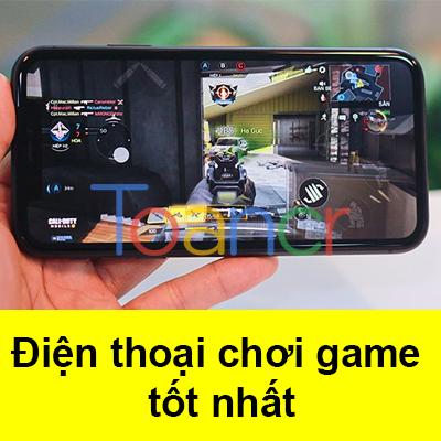 Điện thoại chơi game tốt nhất hiện nay 【Bạn Nên Biết】