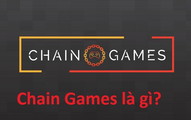 Chain Games là gì? Chain Coin là gì? Mua bán & tạo ví Chain ở đâu? -