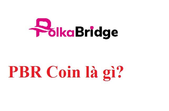 PolkaBridge là gì? PBR Coin là gì? Mua bán & tạo ví PBR ở đâu? -