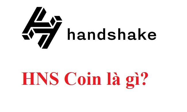 Handshake là gì? HNS Coin là gì? Mua bán & tạo ví HNS Coin ở đâu? -