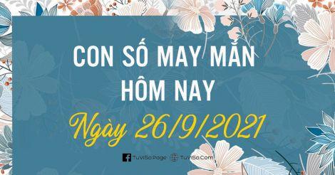 Con số may mắn hôm nay ngày 26/9/2021: Số đẹp phong thủy
